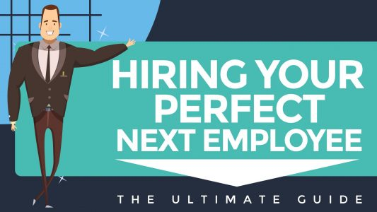 Hiring Your Perfect Next Employee: The Ultimate Guide