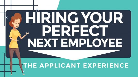 How To Hire Your Perfect Next Employee Series: The Applicant Journey