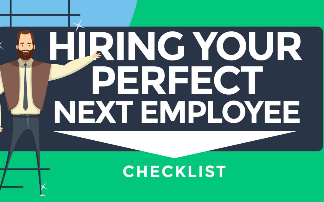 Hiring Checklist: How To Hire Your Perfect Next Employee