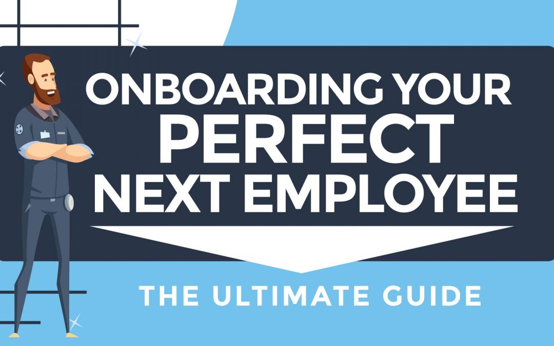 The Ultimate Guide to Onboarding Your Next Employee